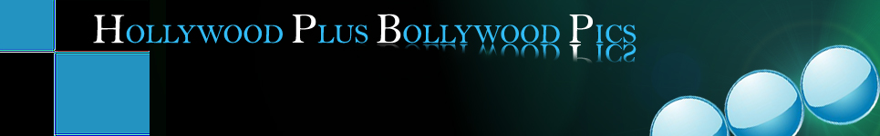 Hollywood Plus Bollywood Pics