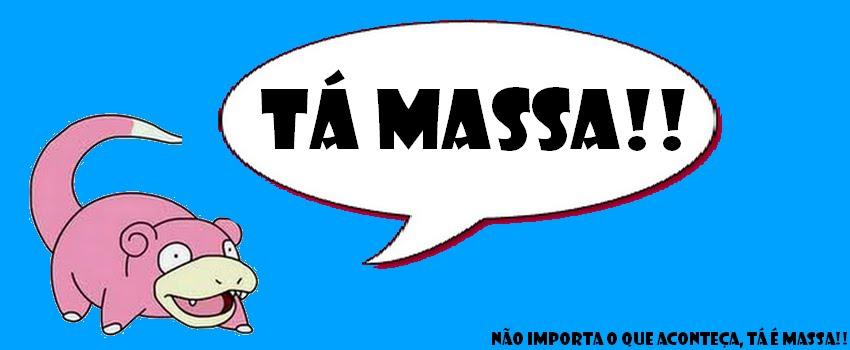 TÁ MASSA!!