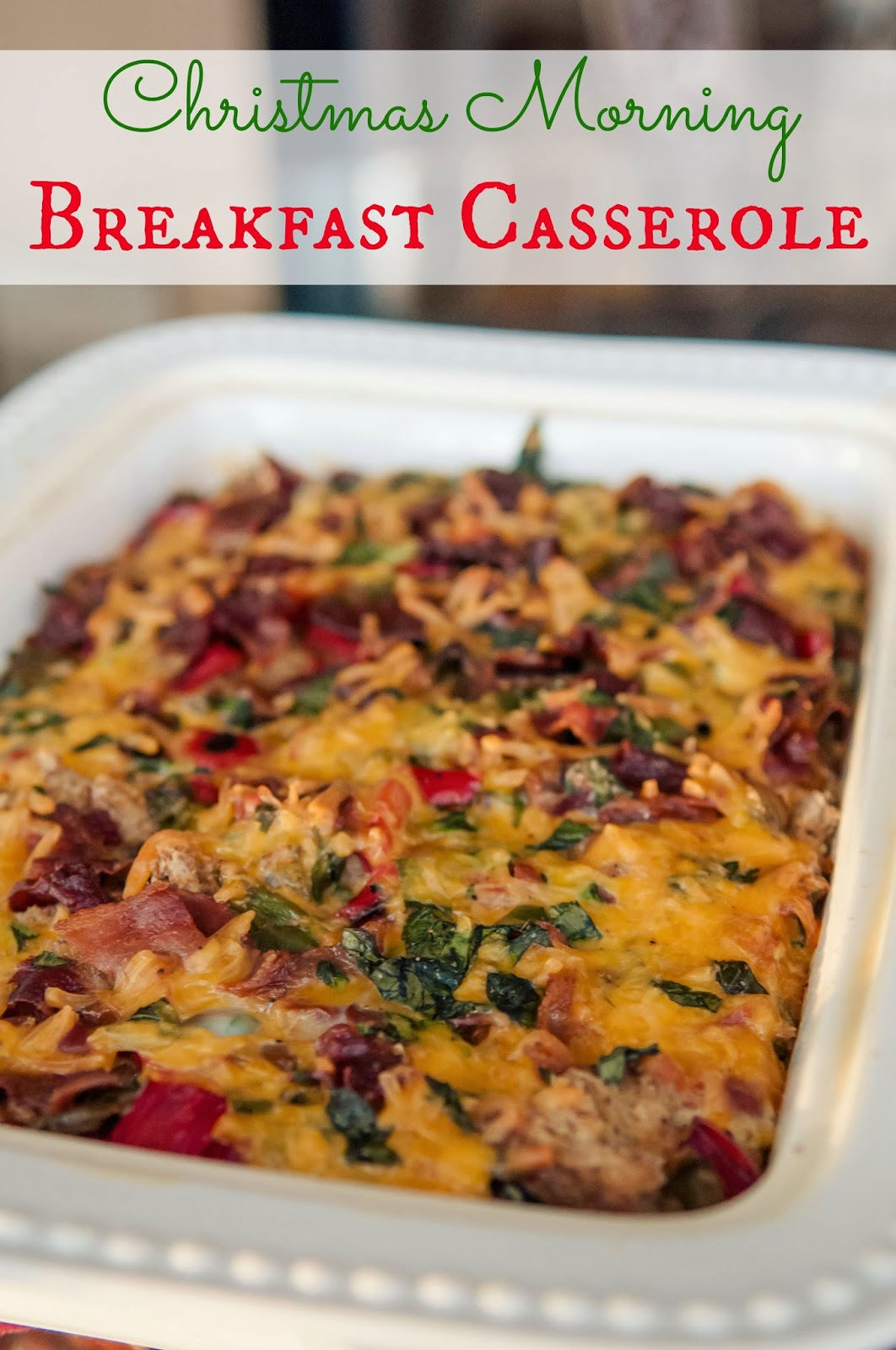 Whole Foods...New Body!: {Christmas Morning Breakfast Casserole}