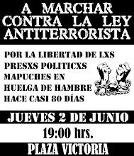 marcha contra la ley antiterrorista. 2 de junio. 19:00hrs. Plaza Victoria