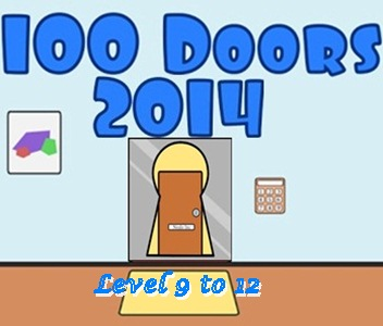 Answers Level 9 10 11 12 on Game 100 Doors 2014