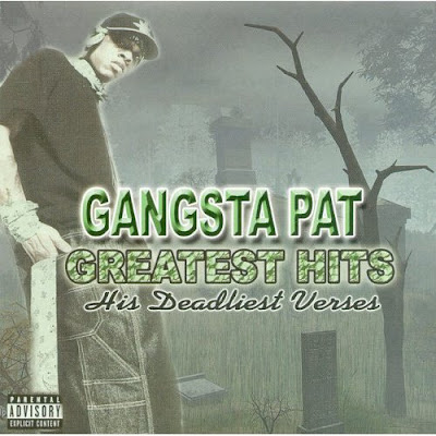 Gangsta_Pat-Greatest_Hits_(His_Deadliest_Verses)-2007-RAGEMP3