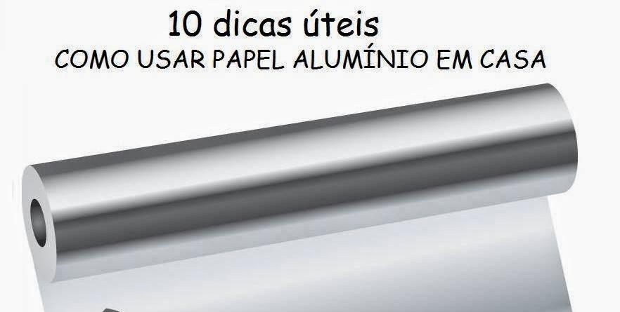 10  dicas úteis como usar papel alumínio em casa