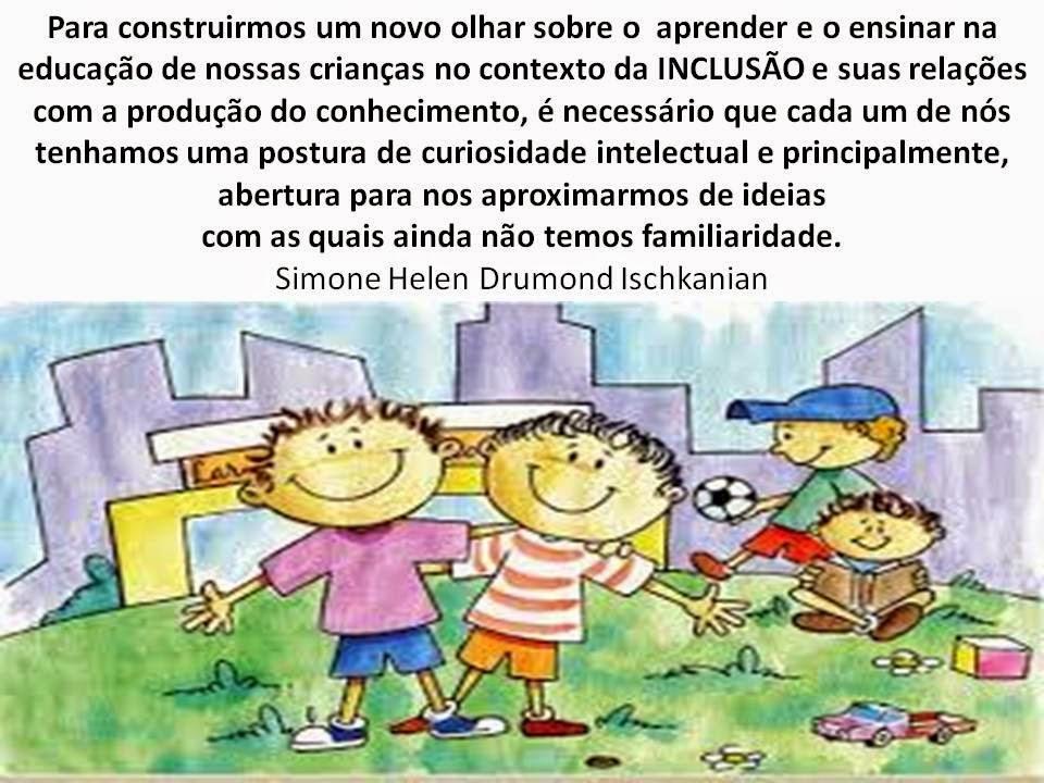 Muito Simone Helen Drumond : FRASES INCLUSÃO OX77