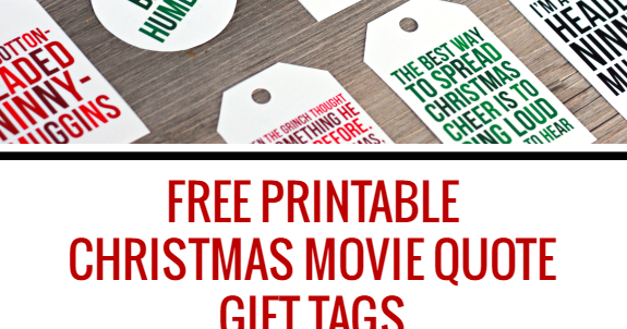 free printable christmas movie quote gift tags sister inspirations the happy tulip - Best Christmas Movie Quotes