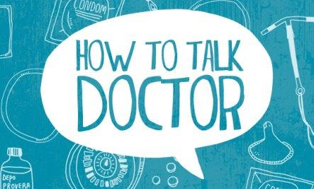 13 Dos & Don'ts for the Doctor's Office  - how to talk doctor