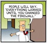 It's always the firewall! Everyone blames the stinkin' firewall!