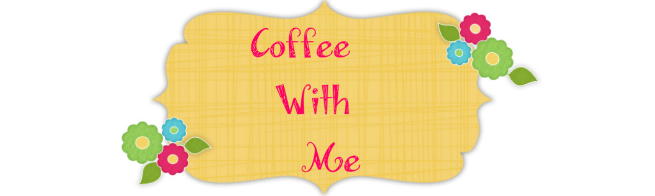 Coffee With Me