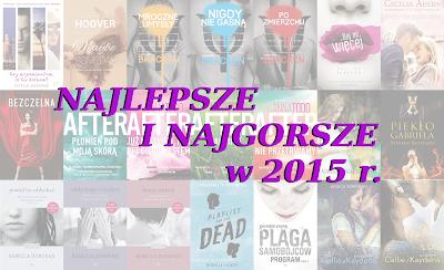 Najlepsze i najgorsze książki jakie miałam okazję przeczytać w 2015 roku!