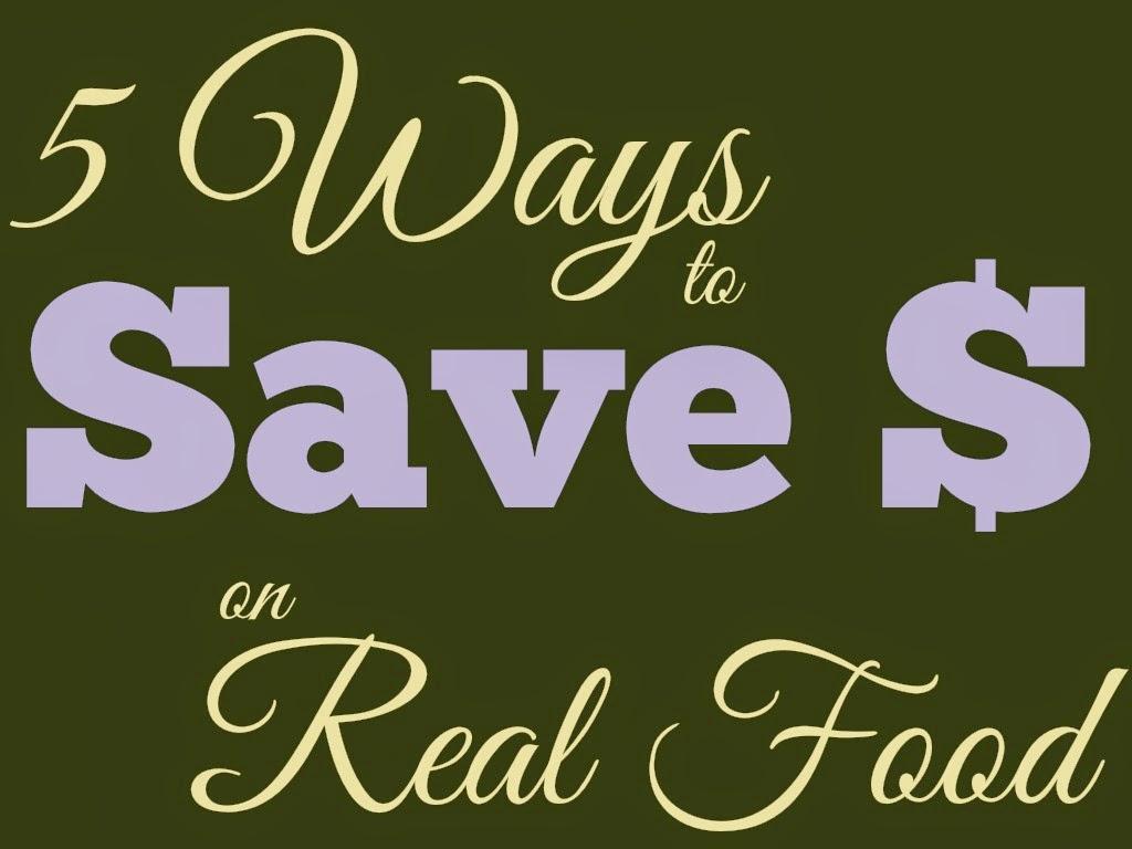 5 ways to save money on real food | suzyhomemaker.net