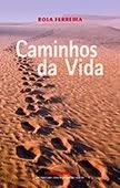 """""""Caminhos da Vida"""" de Rosa Ferreira"""