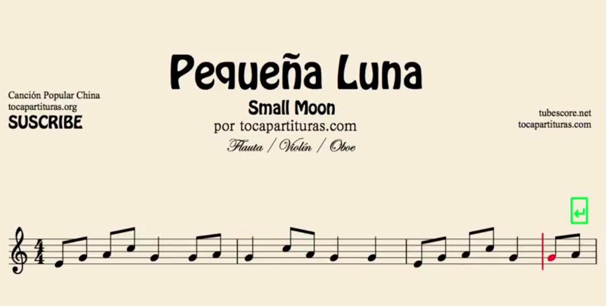 Pequeña Luna Partitura de Flauta, Violín, Saxofón Alto, Trompeta, Viola, Oboe, Clarinete, Saxo Tenor, Soprano Sax, Trombón, Fliscorno, chelo, Fagot, Barítono, Bombardino, Trompa o corno, Tuba... 方便兒童歌曲樂譜小月亮流行民歌在中國 Popular China Small Moon