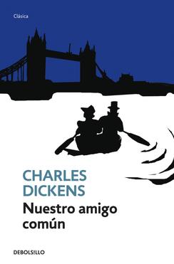 Nuestro amigo común - Charles Dickens Nuestro-amigo-comun-BOLSILLO1_libro_image_big