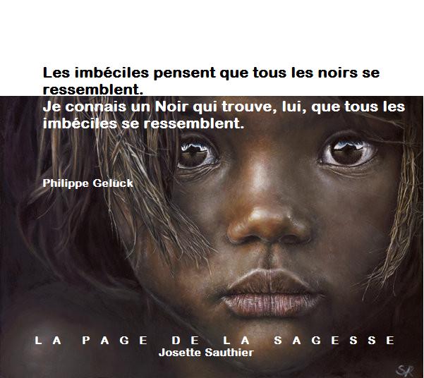 Beliebt La Page de la Sagesse : Citation sur le racisme de Philippe Gelück HU28