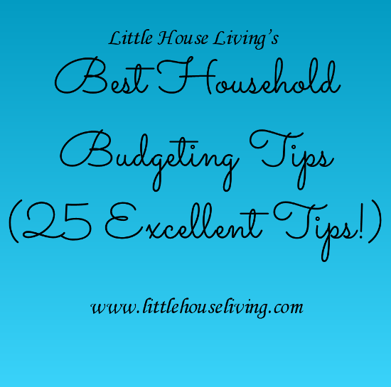 25 of the Best Household Budgeting Tips
