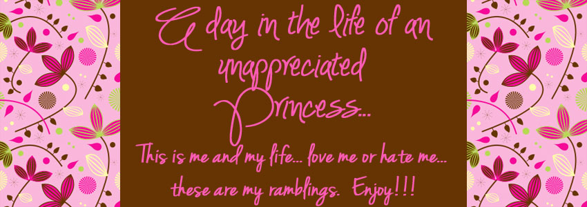 A day in the life of an unappreciated Princess...