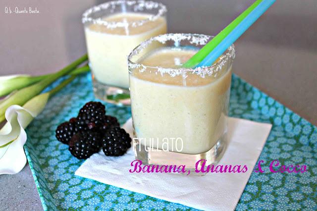 Q.b.-Quanto Basta: Smootie con ananas, banana e cocco