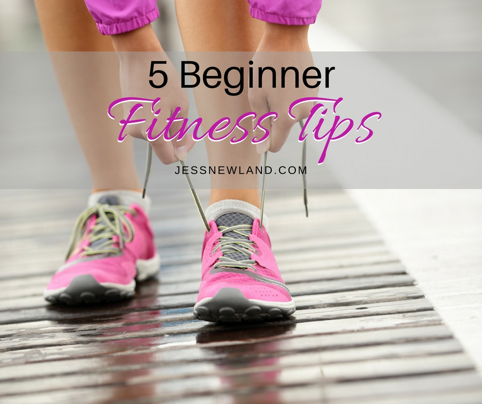 5 Beginner Fitness Tips