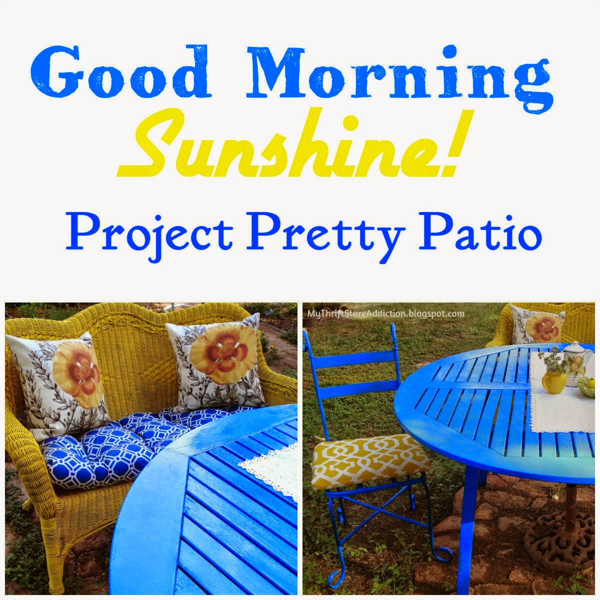 My Thrift Store Addiction shared her Good Morning Sunshine Project featured patio furniture at One More Time Events.com
