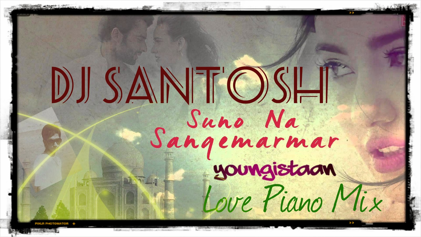 dj santosh jhansi: suno na sangemarmar (love piano mix)_dj santosh