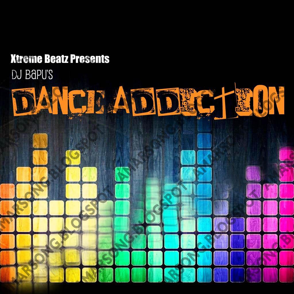 Dance Addiction (2011) - DJ Bapu - Indian Pop Song