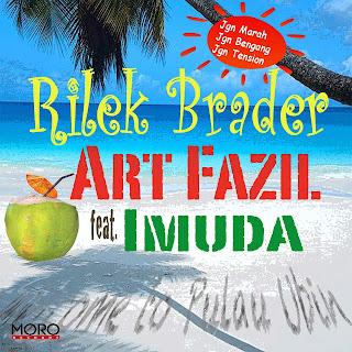 Art Fazil feat. Imuda - Rilek Brader Lirik dan Video