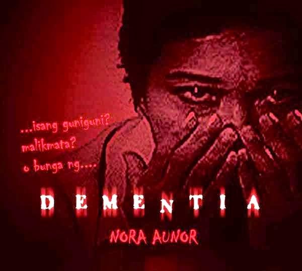 Dementia - Nora Aunor