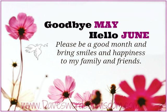 Daveswordsofwisdom.com: Goodbye May - Hello June.
