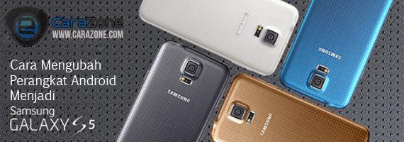 Cara Mengubah Perangkat Android menjadi Galaxy S5