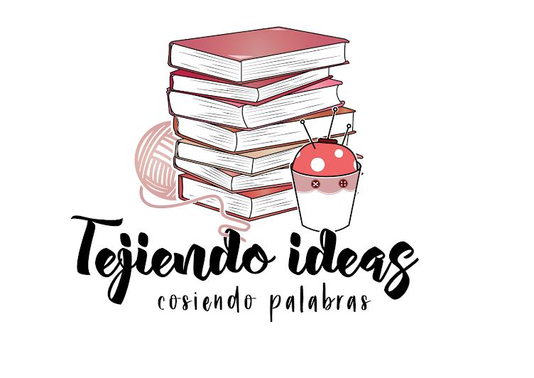TEJIENDO IDEAS COSIENDO PALABRAS