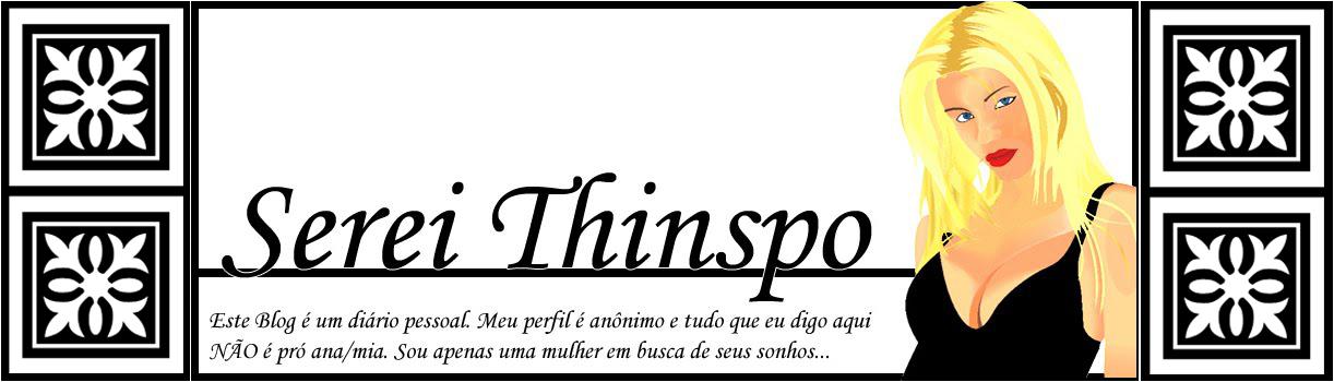 Serei Thinspo!