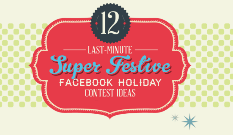 12 Easy Facebook Holiday Contest Ideas [INFOGRAPHIC]