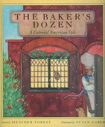 http://www.amazon.com/Bakers-Dozen-Colonial-American-Tale/dp/0152004122/ref=sr_sp-atf_title_1_1?s=books&ie=UTF8&qid=1385581523&sr=1-1&keywords=baker%27s+dozen+colonial
