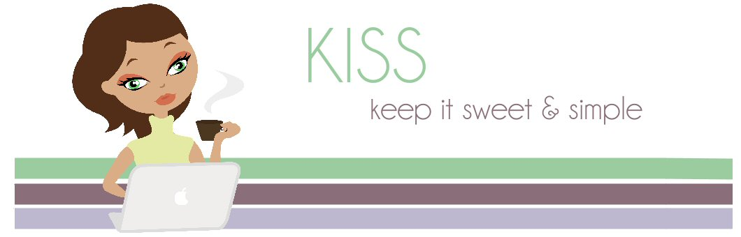 KISS  -  Keep It Sweet and Simple