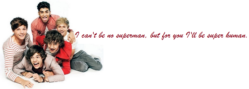 I can be no superman, but for you I'll be super human