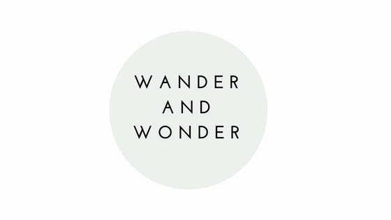 「 Wander and Wonder 」 by Tannya Aditya