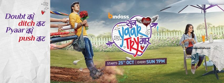 Yeh Hai Aashiqui –Sun Yaar Try Maar -Upcoming Bindass Tv Show Story,Host,Timings and Songs