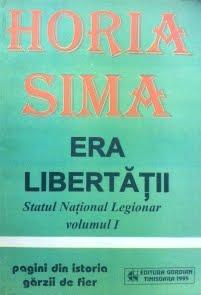 Era libertăţii: statul naţional-legionar vol. 1