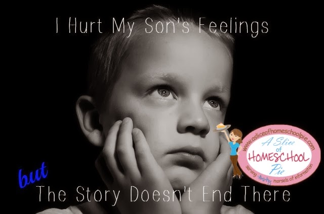 I hurt my son's feelings, but the story doesn't end there #parenting #raising boys by ASliceOfHomeschoolPie.com