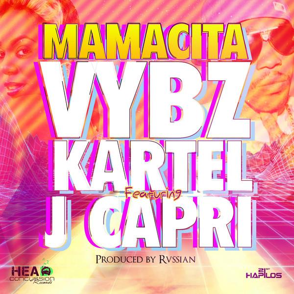 Vybz Kartel - Mamacita - Single (feat. J Capri) - Single Cover