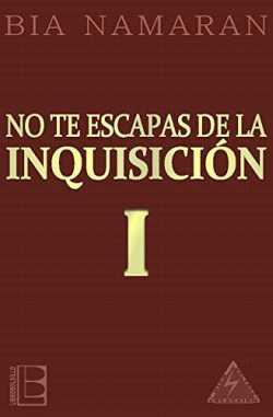 No te escapas de la Inquisición - I