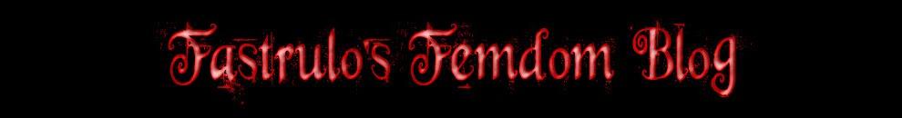 Fastrulo's Femdom Blog
