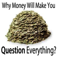 money will make you question everything