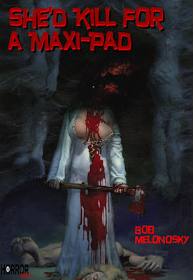 She's Kill for a Maxi-Pad written by Bob Melonosky. She went on a bloody rampage during that special time of the month.