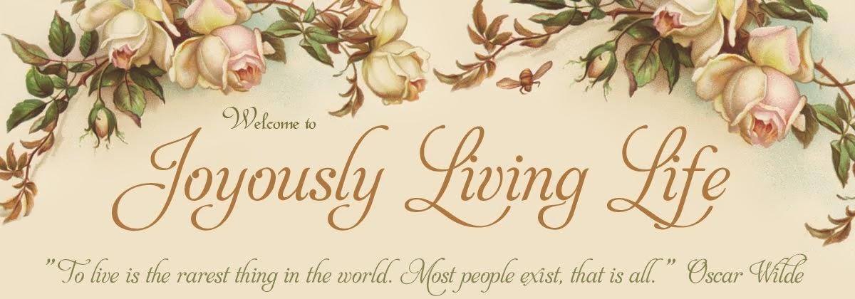 Joyously Living Life