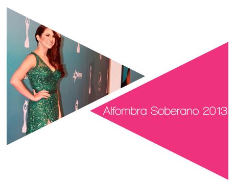 http://www.ellaesfashion.com/2013/04/alfombra-roja-premios-soberano-2013.html