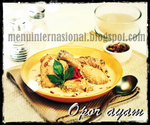 Cara Membuat Opor Ayam Komplit dan Istimewa Khas Yogyakarta