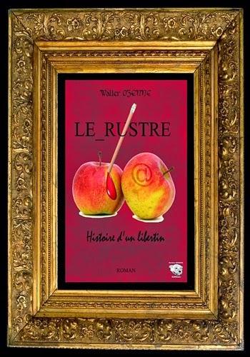 http://unpeudelecture.blogspot.fr/2014/04/lerustre-histoire-dun-libertin-de.html