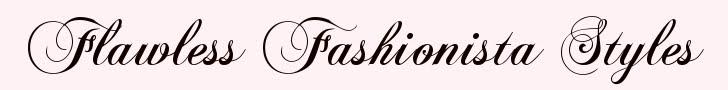 Flawless Fashionista Styles