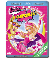 BARBIE SÚPER PRINCESA (2015) FULL 1080P HD MKV ESPAÑOL LATINO